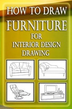 How to Draw Furniture for Interior Design Drawing: Drawing Furniture : How to Draw Chairs,Dining ...