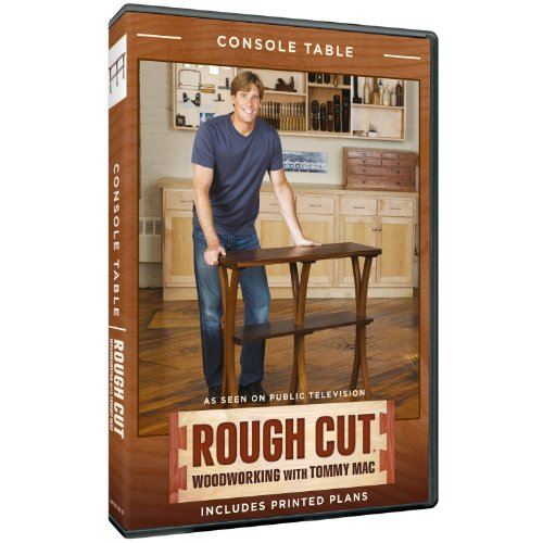 Rough Cut – Woodworking Tommy Mac: Console Table
