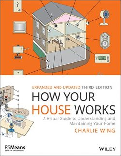 How Your House Works: A Visual Guide to Understanding and Maintaining Your Home (RSMeans)